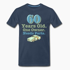 Needs Parts 60th Birthday T-Shirts