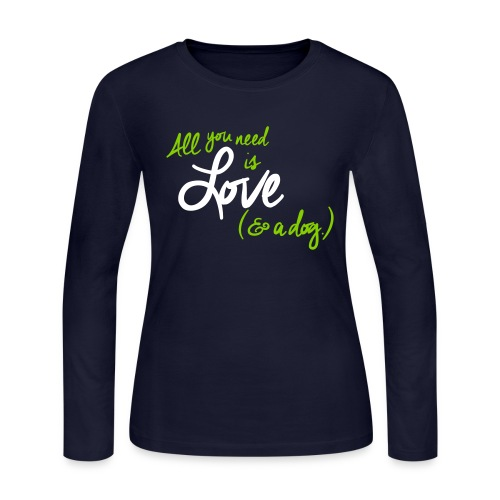 All you need is Love and a Dog - Women's Long Sleeve Jersey T-Shirt