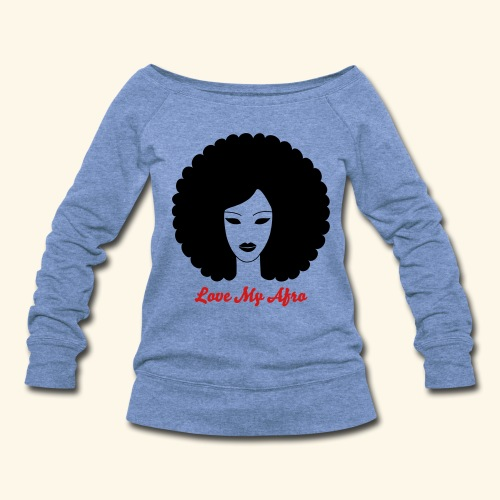 Love My Afro - Women's Wideneck Sweatshirt