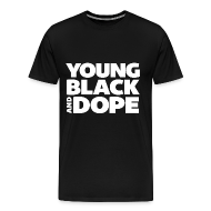 T-Shirts ~ Men's Premium T-Shirt ~ Young, Black and Dope - Men's