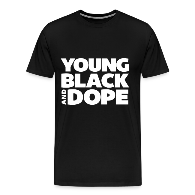 Young, Black and Dope - Men's