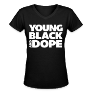 T-Shirts ~ Women's V-Neck T-Shirt ~ Young, Black and Dope - Women's