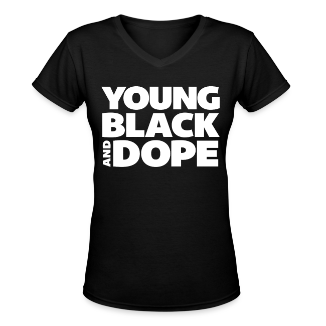 Young, Black and Dope - Women's