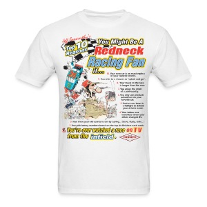 Jeff Foxworthy's Top 10 Reasons You Might Be A Redneck Racing Fan If... - Men's T-Shirt