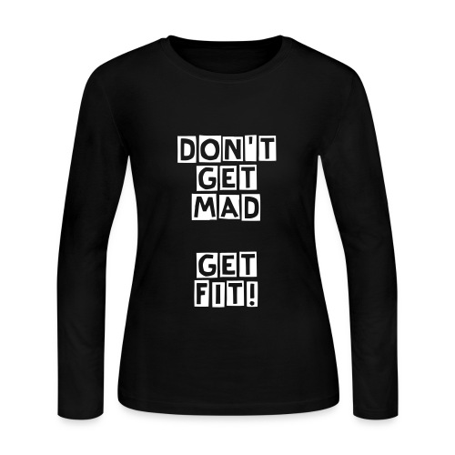 Don't Get Mad, Get Fit! - Women's Long Sleeve Jersey T-Shirt