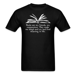 """Books are my friends..."" (Unisex) - Men's T-Shirt"