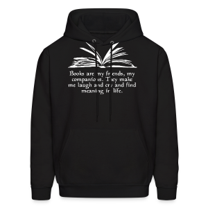 """Books are my friends..."" (Unisex) - Men's Hoodie"