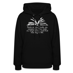 """Books are my friends..."" (Women) - Women's Hoodie"