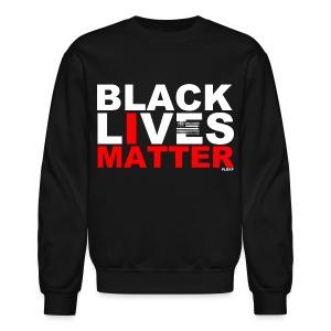 Black Lives Matter - Crewneck Sweatshirt
