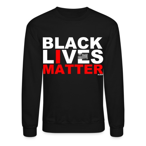 Black Lives Matter - Crewneck Sweatshirt