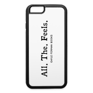 Phone & Tablet Cases ~ iPhone 6/6s Rubber Case ~ All The Feels iPhone 6 Case