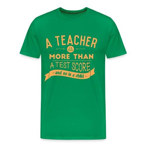 More Than a Test Score (Up to 5X) - Men's Premium T-Shirt