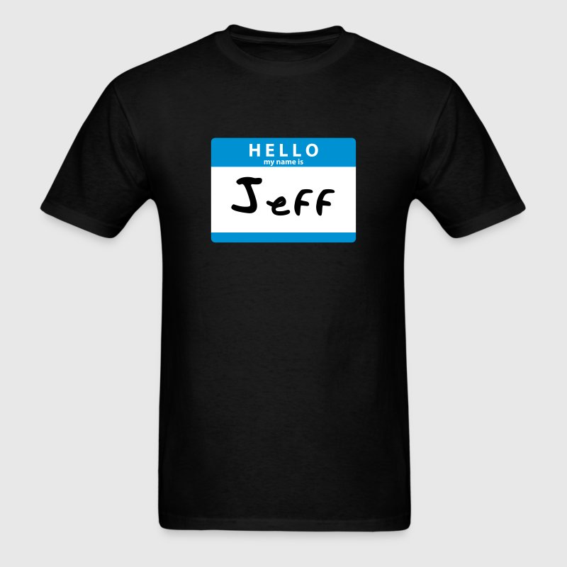Hello My Name is Jeff Sticker Print T-Shirts - Men's T-Shirt