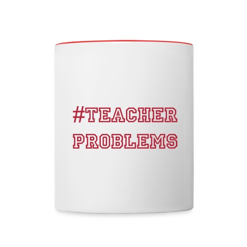 #TeacherProblems Mug (Red) - Contrast Coffee Mug