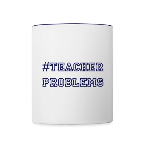 #TeacherProblems Mug (Blue) - Contrast Coffee Mug
