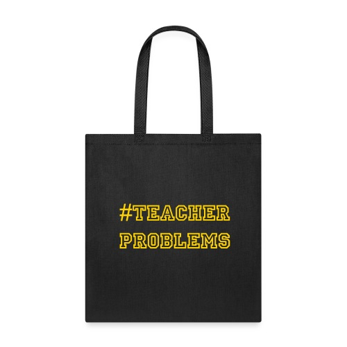 #TeacherProblems Tote Bag (Gold Text) - Tote Bag