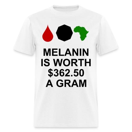 Melanin is worth $362.50 a gram - Men's T-Shirt