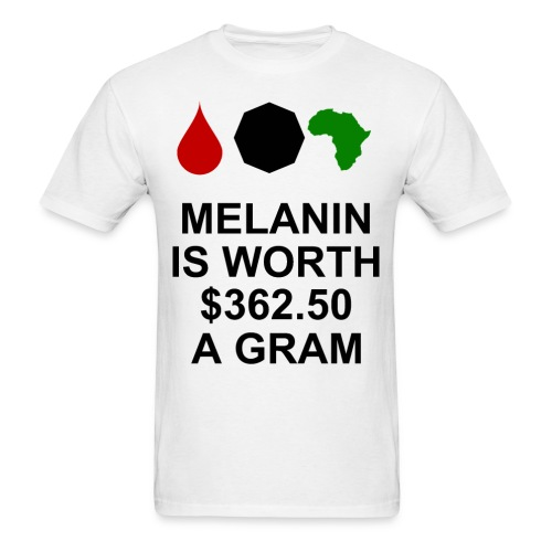 Melanin is worth $362.50 a gram - Men's T-Shirt