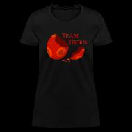 Women's T-Shirts ~ Women's T-Shirt ~ Team Thorn! (Women)