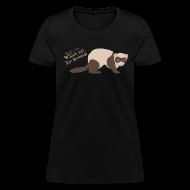 Women's T-Shirts ~ Women's T-Shirt ~ Watch out for ferrets! (Women)