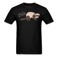 T-Shirts ~ Men's T-Shirt ~ Watch out for ferrets! (Unisex)