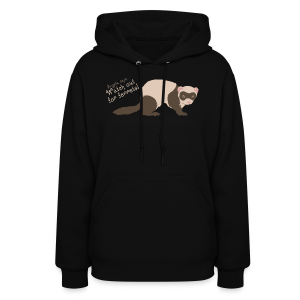 Watch out for ferrets! (Women) - Women's Hoodie