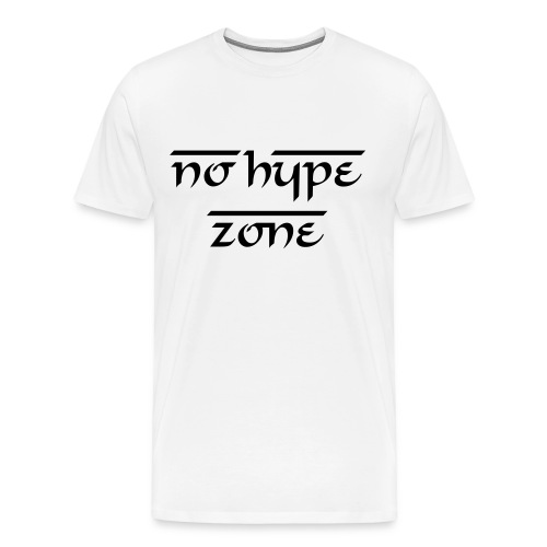 NO HYPE ZONE TEE - Men's Premium T-Shirt