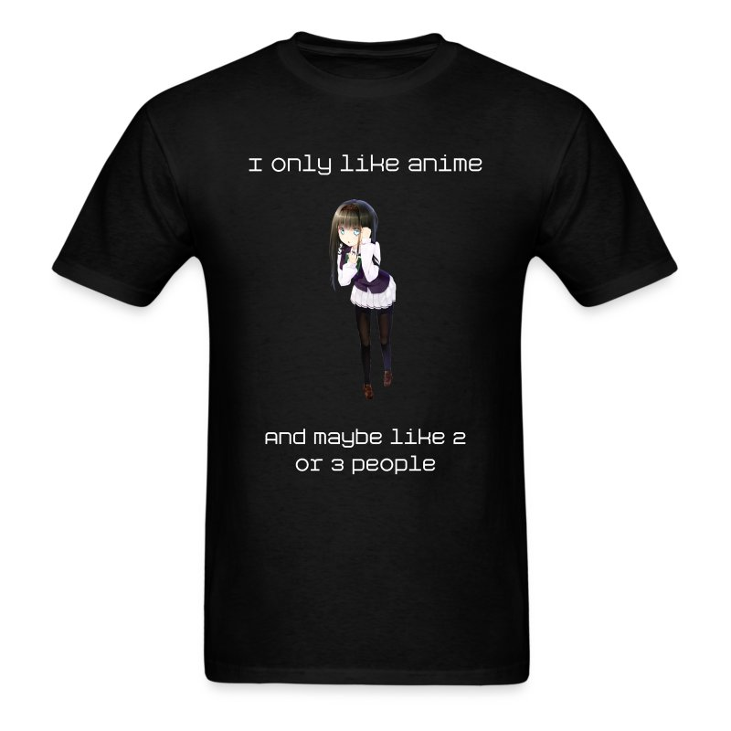 I Only Like Anime Shirt (Mens) - Men's T-Shirt
