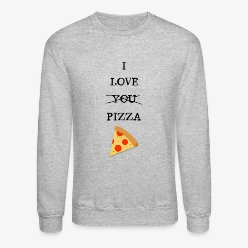 I Love Pizza - Crewneck Sweatshirt