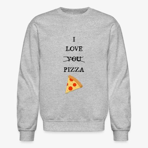 I Love Pizza - Crewneck Sweatshirt