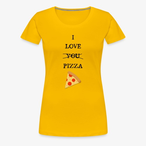 I Love Pizza - Women's Premium T-Shirt