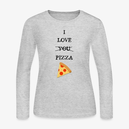 I Love Pizza - Women's Long Sleeve Jersey T-Shirt