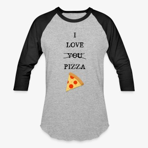I Love Pizza - Baseball T-Shirt