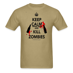 Keep Calm Drink Beer And Kill Zombies Men's T-Shirt - Men's T-Shirt
