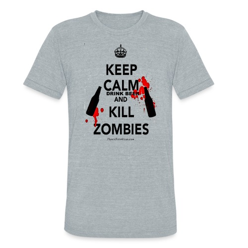 Keep Calm Drink Beer And Kill Zombies Unisex Tri-Blend T-Shirt - Unisex Tri-Blend T-Shirt