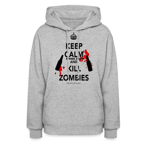 Keep Calm Drink Beer And Kill Zombies Women's Hooded Sweatshirt - Women's Hoodie