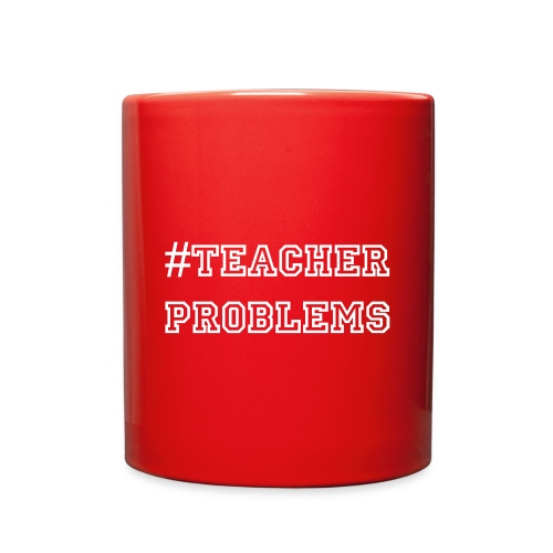 #TeacherProblems Color Mug (White Text) - Full Color Mug