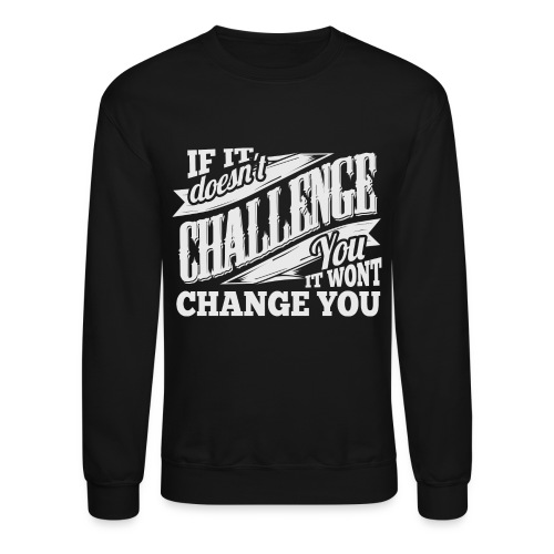 Challenge Gym Workout Sweatshirt - Crewneck Sweatshirt