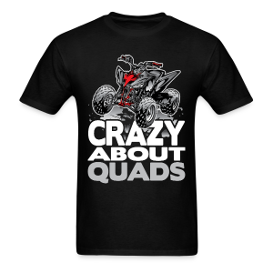 Crazy About Quads - Men's T-Shirt