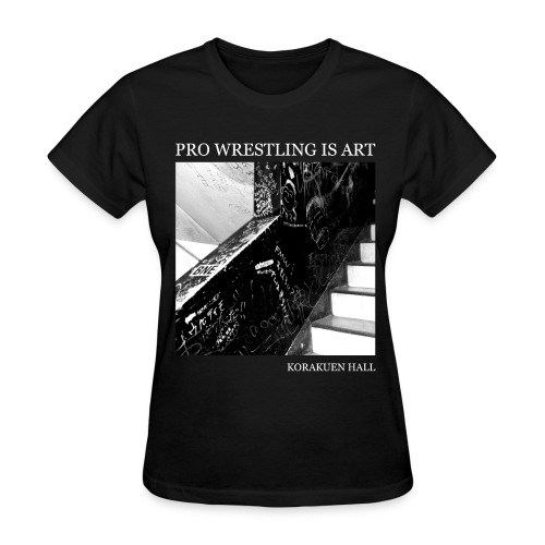 Pro Wrestling Is Art   Korakuen Hall - Women's T-Shirt