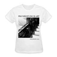 Women's T-Shirts ~ Women's T-Shirt ~ Pro Wrestling Is Art   Korakuen Hall