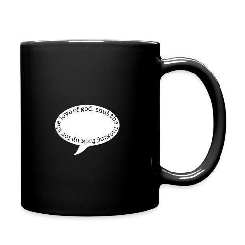 Shut Up Mug - Full Color Mug