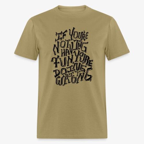 Have Fun - Men's T-Shirt