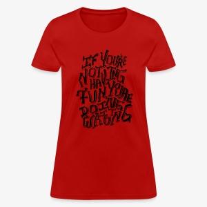 Have Fun - Women's T-Shirt