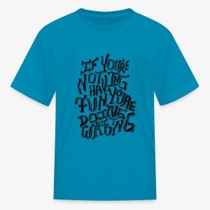 Have Fun - Kids' T-Shirt