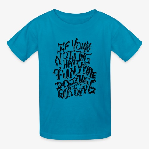 Have Fun - Kids' T-Shirt