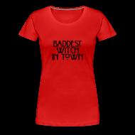 Women's T-Shirts ~ Women's Premium T-Shirt ~ Baddest Witch In Town