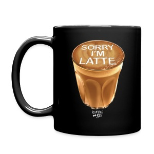 Sorry I'm Latte Mug - Full Color Mug