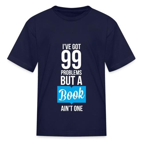 Kids 99 Problems T-Shirt - Kids' T-Shirt