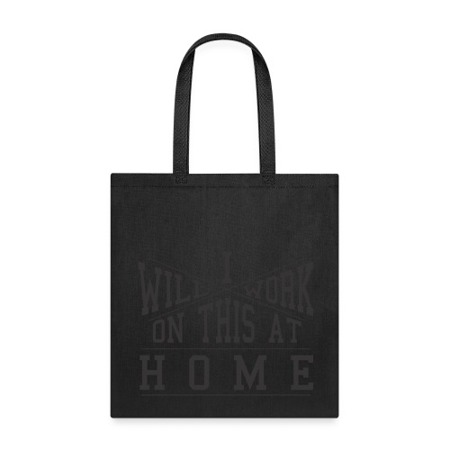 Work at Home/School (Double-Sided Tote) - Tote Bag